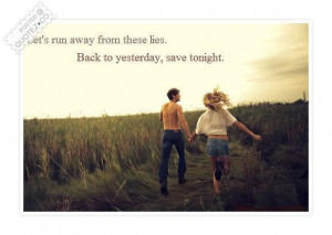 Lets run away from these lies quote