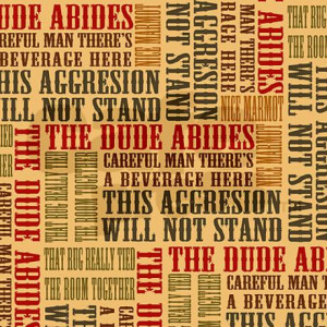big_lebowski_dude_quotes_tile_coaster.jpg?height=460&width=460 ...