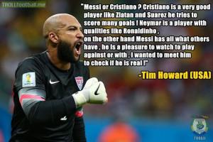 Tim Howard on Lionel Messi !