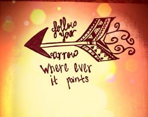 Follow your arrow.