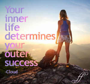 Inner Life Determines Outer Success