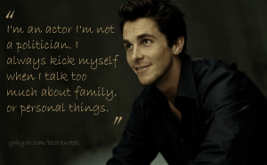 Best quote by Christian Bale - Christian Bale quotes