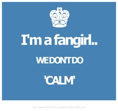 ... 6753179 http wittyprofiles com q 6753179 fangirl life fangirl quotes