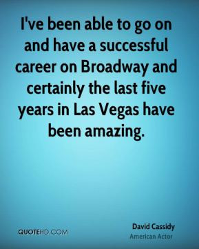 David Cassidy - I've been able to go on and have a successful career ...