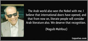 The Arab world also won the Nobel with me. I believe that ...