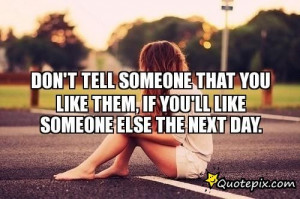 ... comDon't Tell Someone That You Like Them, If You'll Like Someone Else