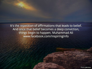 ... deep conviction, things begin to happen. Muhammad Ali #quotes