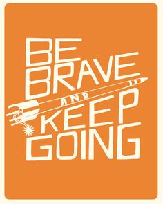 quote - courage, hope, bravery, wishes