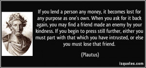 any money, it becomes lost for any purpose as one's own. When you ask ...