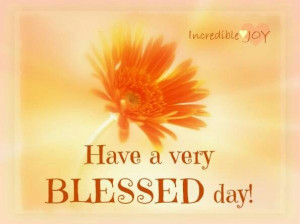 Have a very blessed day !
