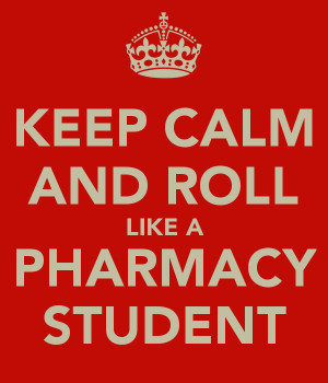 KEEP CALM AND ROLL LIKE A PHARMACY STUDENT