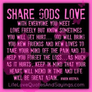 Share Gods Love With Everyone You Meet.