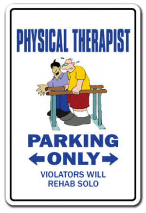 ... ~Sign~ parking therapy rehab PT funny gag gift rehabilitation