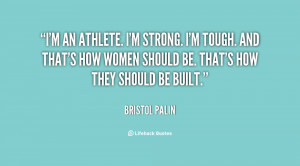 quote-Bristol-Palin-im-an-athlete-im-strong-im-tough-136573_1.png