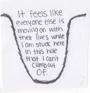 It feels like everyone else is moving on with their lives while I am ...