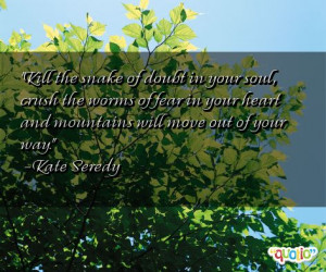 ... in your heart and mountains will move out of your way. -Kate Seredy