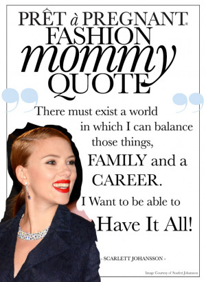 Prêt à Pregnant Mommy Quote: Scarlett Johansson