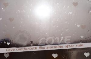 Love Quote: Love comforteth like sunshine after rain…