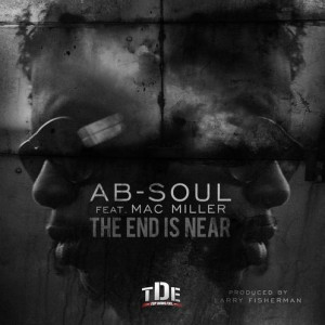 Download: Ab-Soul – The End Is Near (Feat. Mac Miller)
