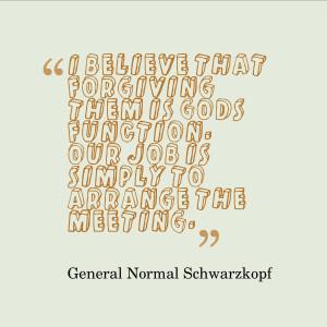 "... is simply to arrange the meeting."" – General Norman Schwarzkopf"