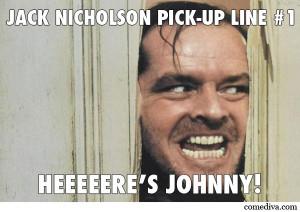 Jack Nicholson Pick-Up Lines