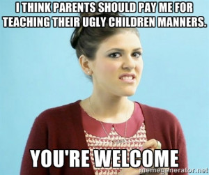 Sadie Saxton - I think parents should pay me for teaching their ugly ...