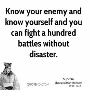 sun-tzu-sun-tzu-know-your-enemy-and-know-yourself-and-you-can-fight-a ...
