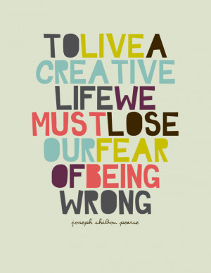 To live a creative life.....