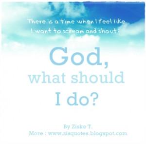 God, What Should I do now?