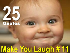 25 Quotes That Make You Laugh # 11
