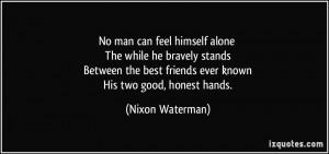 Man Can Feel Himself Alone...