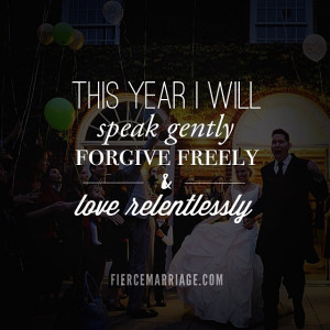 This year I will speak gently, forgive freely, & love relentlessly.