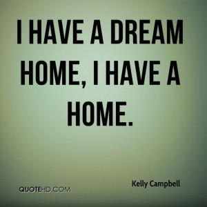 have a dream home, I have a home.