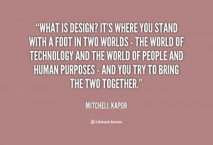 quote-Mitchell-Kapor-what-is-design-its-where-you-stand-21530.png