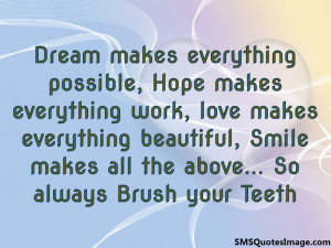 So always Brush your Teeth...