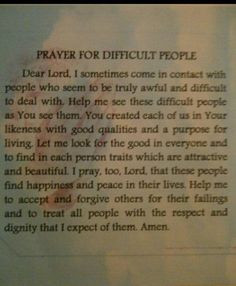 Prayer for difficult people. I definitely need to remember this ...