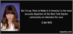 More Lake Bell Quotes