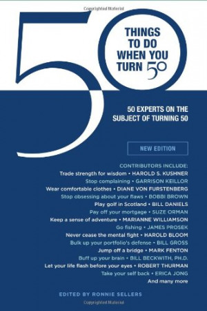 ... You Turn 50 (Gift Edition): 50 Experts On the Subject Of Turning 50