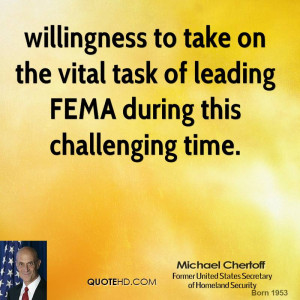willingness to take on the vital task of leading FEMA during this ...