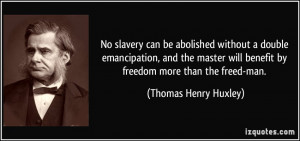 No slavery can be abolished without a double emancipation, and the ...