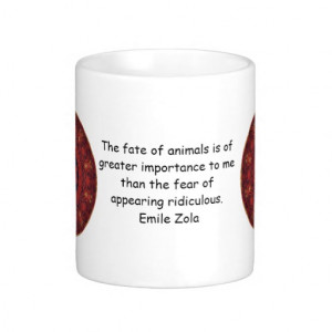 Emile Zola Animal Rights Quote, Saying Mugs