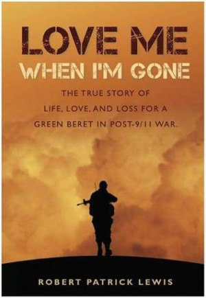 Love Me When I'm Gone: The true story of life, love and loss for a ...
