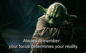 Movie, star wars, quotes, sayings, your focus, reality, wisdom