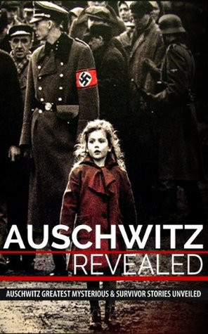 Auschwitz Revealed: Auschwitz Greatest Mysteries and Famous Survivor ...