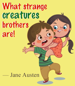 Brothers And Sisters Fighting Quotes Jane austen quote on brothers