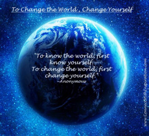 Change the world, change yourself quote, Earth Picture