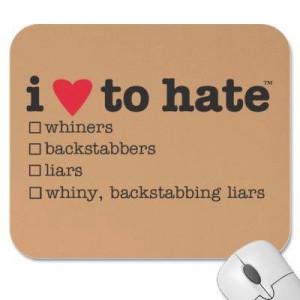 whiny, backstabbing liars