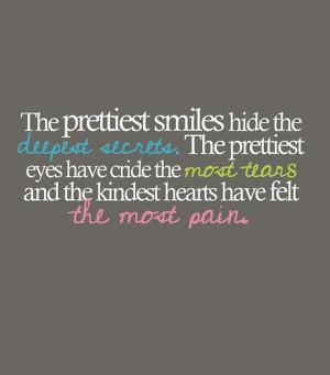 the prettiest smiles hide the deepest secrets the prettiest
