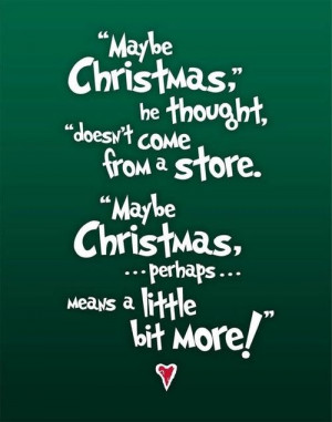 Dr. Seuss quote from How the Grinch stole Christmas on We Heart Ithttp ...