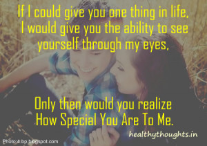 quotes-see yourself from my eyes-realize how special you are to me ...